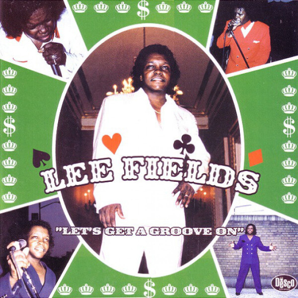 Lee Fields - Let's Get A Groove On (Ltd. Remastered Reissue)