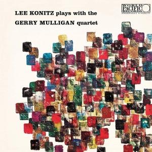Lee Konitz / Gerry Mulligan - Lee Konitz Plays With The Gerry Mulligan Quartet