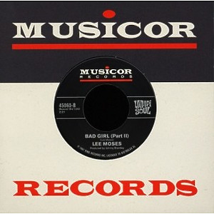 "Lee Moses - Bad Girl (Parts I & II) (7"" Single)"