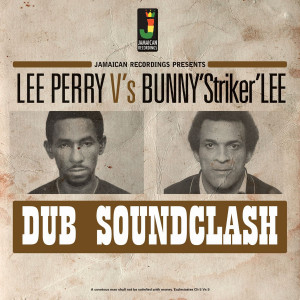 Lee Perry Vs Bunny Striker Lee - Dub Soundclash