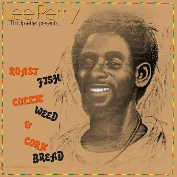 Lee Perry - Roast Fish Collie Weed & Corn Bread (Ltd. Reissue)