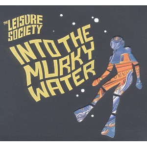 Leisure Society,The - Into The Murky Water