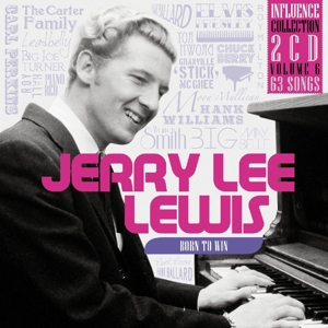 Lewis,Jerry Lee - Born To Win-Influence Vol.6