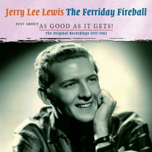 Lewis,Jerry Lee - Ferriday Fireball - Just About As Good A