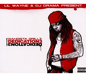 Lil Wayne & DJ Drama - Gangsta Grillz Dedication 3