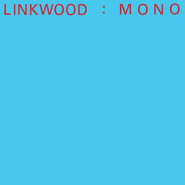 Linkwood - Mono (LP)