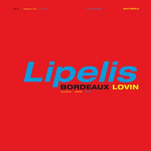 Lipelis - Bordeaux Lovin EP