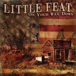 Little Feat - On Your Way Down