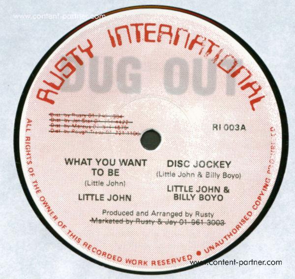 Little John & Billy Boyo - What You Want To Be (Disc Jockey)