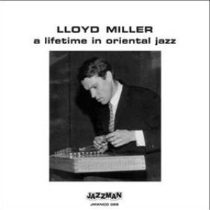 Lloyd Miller - A Lifetime in Oriental Jazz (LP)