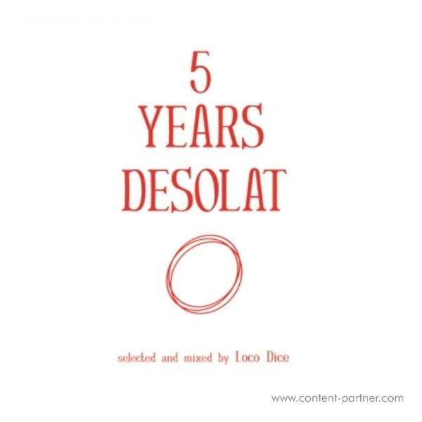 Loco Dice - 5 Years Desolat (Mixed CD/Unmixed MP3)