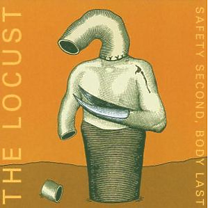 Locust - Safety Second Body Last