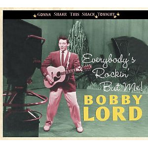 Lord,Bobby - Everybody's Rockin' But Me