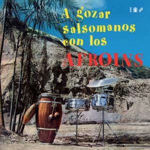 Los Afroins - A Gozar Salsomanos (180g Reissue)