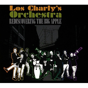 Los Charly's Orchestra - Rediscovering The Big Apple