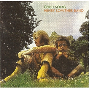 Lowther,Henry Band - Child Song (Remastered Edition)