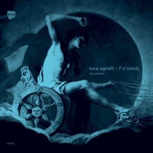 Luca Agnelli - 7 O' Clock (The Remixes)