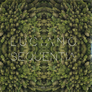 Luciano - Sequentia Vol. 1