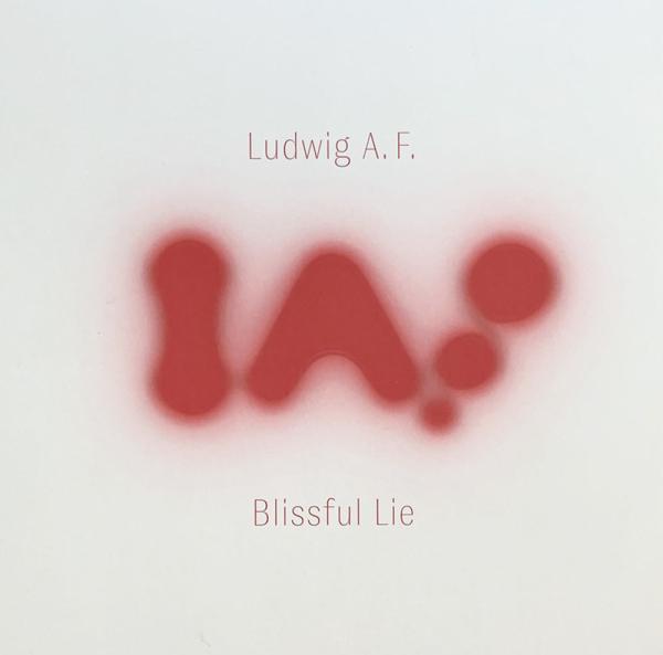 Ludwig A.F. Rohrscheid - Blissful Lie