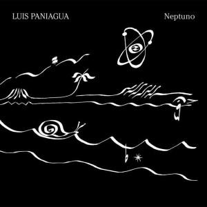 Luis PANIAGUA - Neptuno (140 gram vinyl LP)