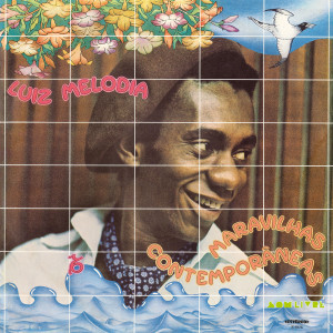 Luiz Melodia - Maravilhas Contemporâneas (180g Re-Issue)