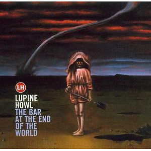 Lupine Howl - The Bar At The End Of The World