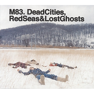 M83 - Dead Cities,Red Seas & Lost Ghosts