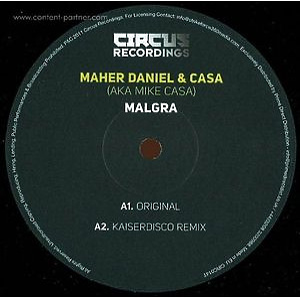 MAHER DANIEL & CASA (AKA MIKE CASH) - MALGRA INCL. KAISERDISCO REMIX