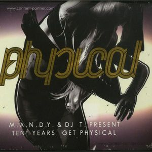 M.A.N.D.Y.& DJ T.Present - Ten Years Get Physical