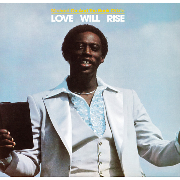 MICHAEL ORR AND THE BOOK OF LIFE - LOVE WILL RISE