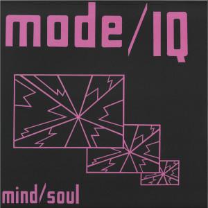 MODE I / Q - Mind/Soul