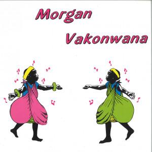MORGAN - VAKONWANA