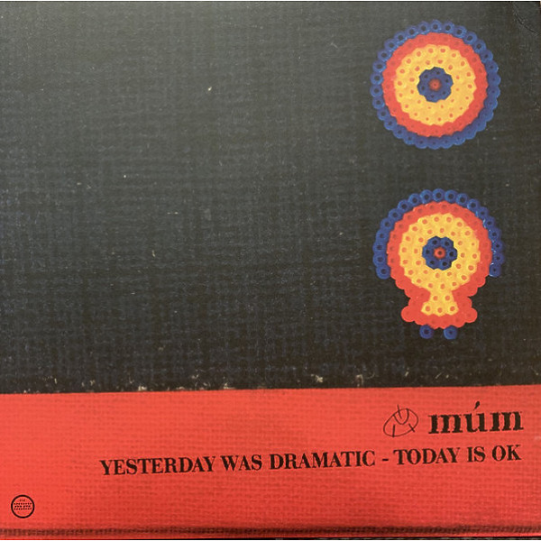 MUM - Yesterday Was Dramatic-Today Is Ok (Ltd. 3LP)