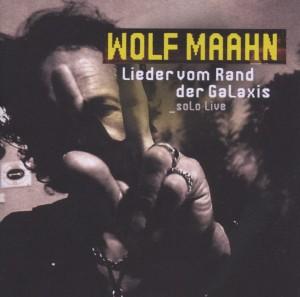 Maahn,Wolf - Lieder Vom Rand Der Galaxis-Solo Live