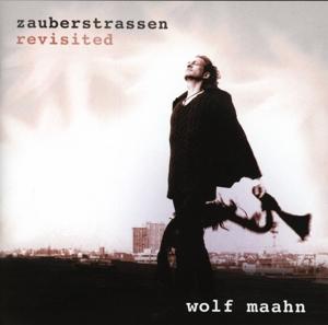 Maahn,Wolf - Zauberstrassen-Revisited