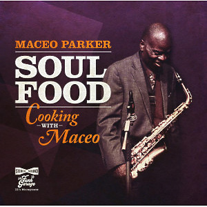 Maceo Parker - Soul Food - Cooking With Maceo (Ltd.LP+MP3)