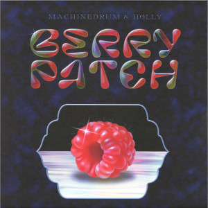 Machinedrum & Holly - Berry Patch