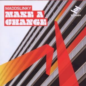 Maddslinky - Make A Change