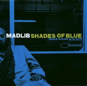 Madlib - Shades Of Blue:Madlib Invades Blue Note