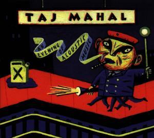 Mahal,Taj - An Evening Of Acoustic Music