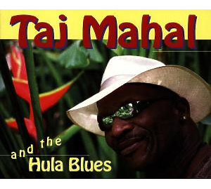 Mahal,Taj - And The Hula Blues