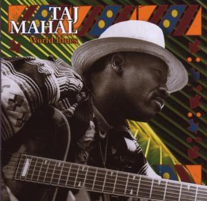 Mahal,Taj - World Blues