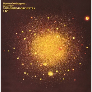 Mahavishnu Orchestra - Live Between Nothingness & Eternity