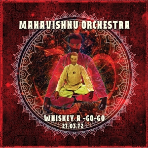 Mahavishnu Orchestra - Whiskey A Go-Go 27 March 1972