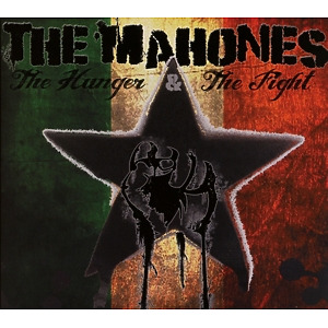 Mahones,The - The Hunger & The Fight