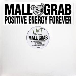 Mall Grab - POSITIVE ENERGY FOREVER