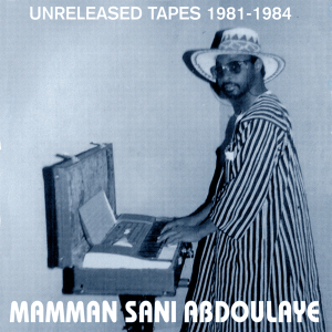 Mamman Sani - Unreleased Tapes 1981-1984 (Ltd. Vinyl LP)