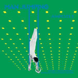 Man Jumping - Jumpcuts 2 (Bullion/Reckonwrong/Gengahr/William Do