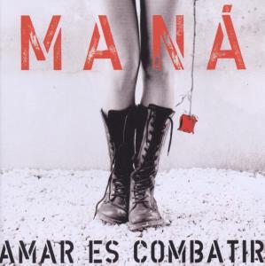 Mana - Amar Es Combatir