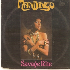 Mandingo - Savage Rite (Remastered Edition)